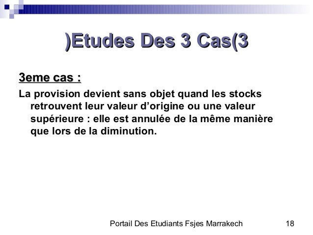 Portail Des Etudiants Fsjes Marrakech 18Etudes Des 3 Cas(3Etudes Des 3 Cas(3((3eme cas :3eme cas :La provision devient san...
