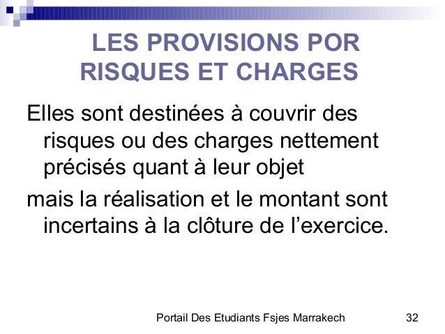 Portail Des Etudiants Fsjes Marrakech 32LES PROVISIONS PORRISQUES ET CHARGESElles sont destinées à couvrir desrisques ou d...