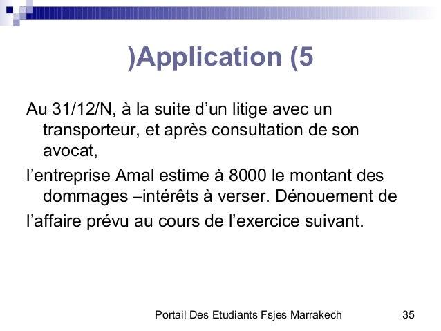 Portail Des Etudiants Fsjes Marrakech 35Application (5(Au 31/12/N, à la suite d'un litige avec untransporteur, et après co...