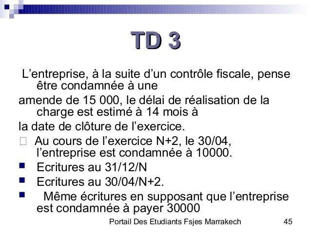 Portail Des Etudiants Fsjes Marrakech 45TD 3TD 3L'entreprise, à la suite d'un contrôle fiscale, penseêtre condamnée à unea...