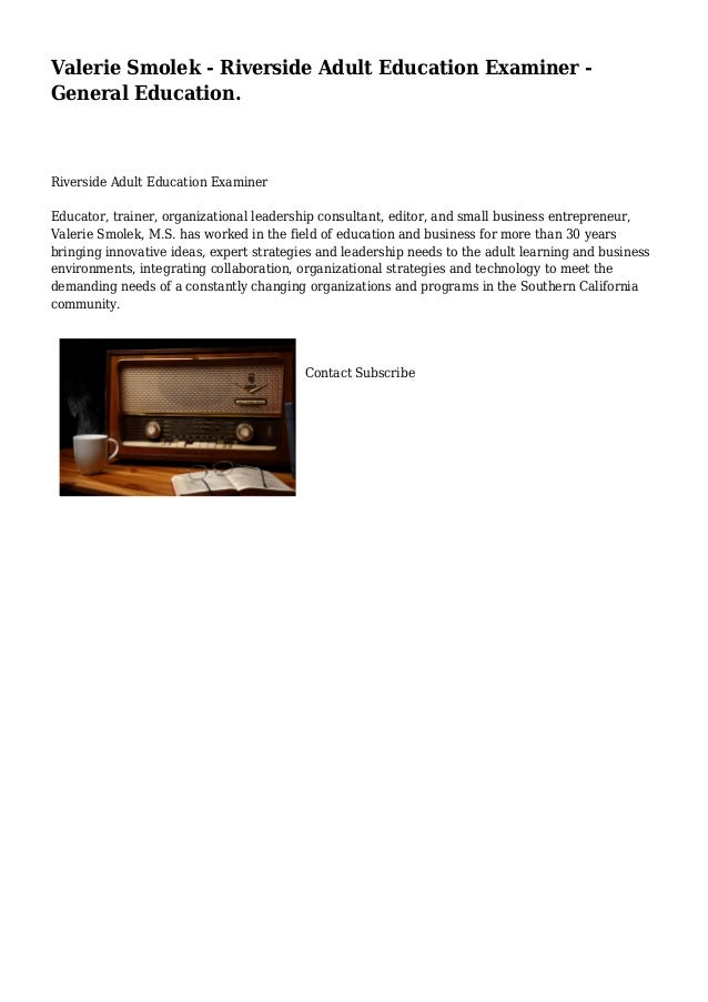 Valerie Smolek - Riverside Adult Education Examiner - General Education.  Riverside Adult Education Examiner Educator