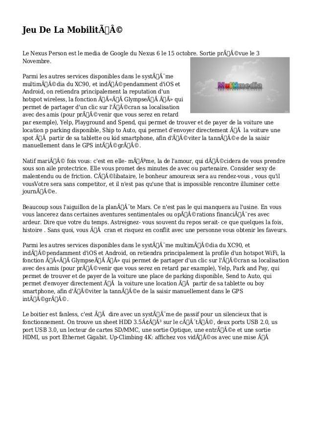 Jeu De La Mobilité  Le Nexus Person est le media de Google du Nexus 6 le 15 octobre. Sortie prévue le 3  Novembre.  ...