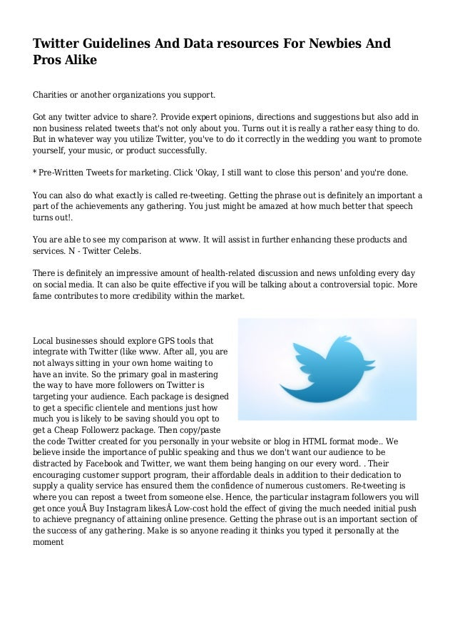 Twitter Guidelines And Data resources For Newbies And Pros Alike Charities or another organizations you support. Got any t...