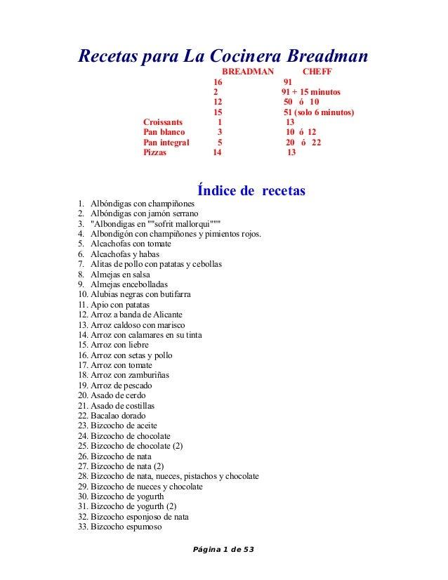 Recetas para La Cocinera Breadman  BREADMAN CHEFF  16 91  2 91 + 15 minutos  12 50 ó 10  15 51 (solo 6 minutos)  Croissant...