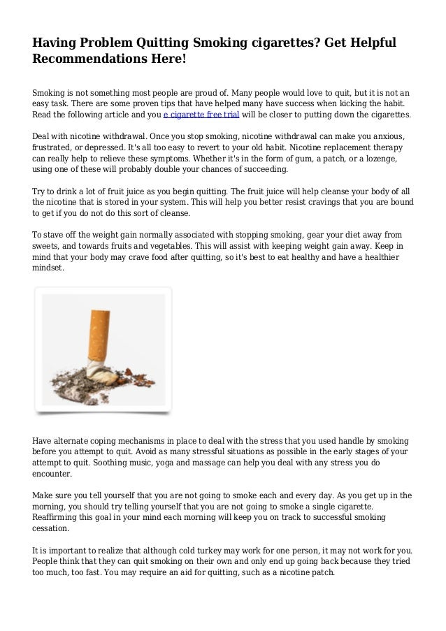 Having Problem Quitting Smoking cigarettes? Get Helpful Recommendations Here! Smoking is not something most people are pro...