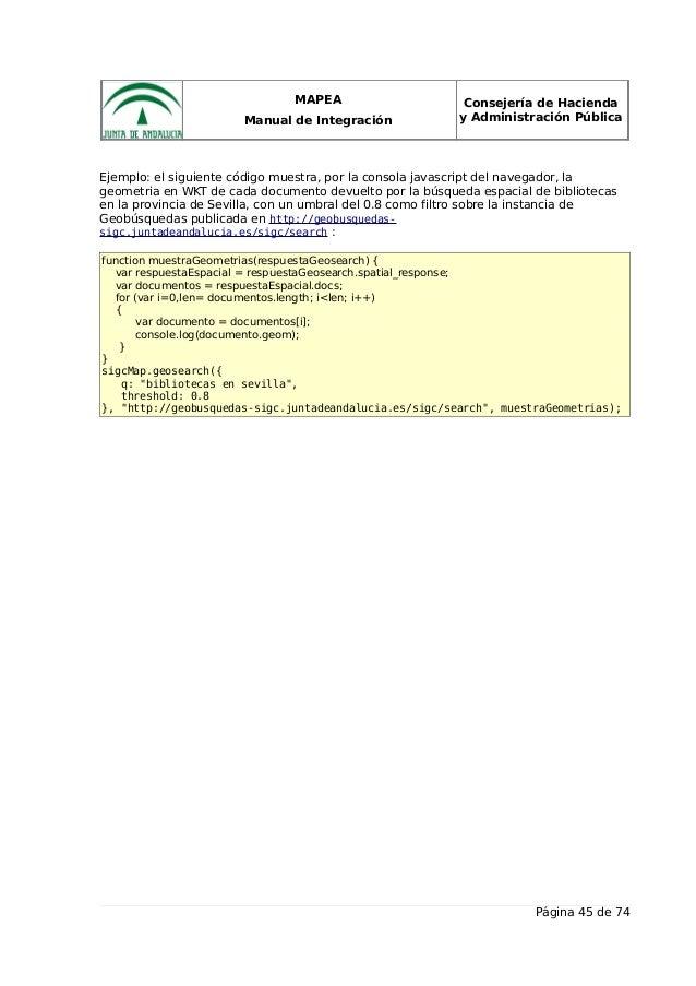 MAPEA Manual de Integración Consejería de Hacienda y Administración Pública Ejemplo: el siguiente código muestra, por la c...