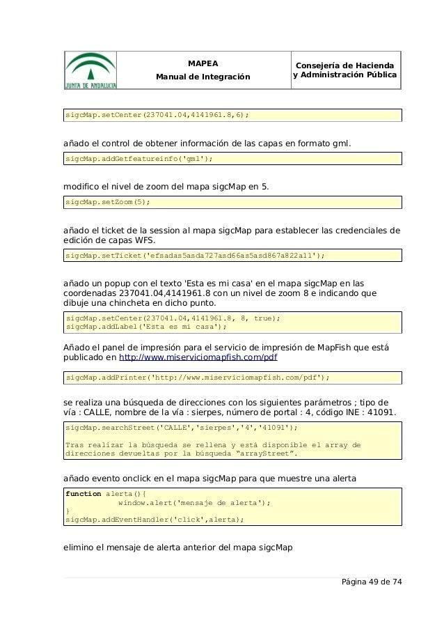 MAPEA Manual de Integración Consejería de Hacienda y Administración Pública sigcMap.setCenter(237041.04,4141961.8,6); añad...