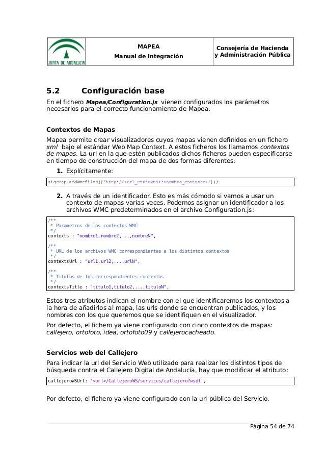 MAPEA Manual de Integración Consejería de Hacienda y Administración Pública 5.2 Configuración base En el fichero Mapea/Con...