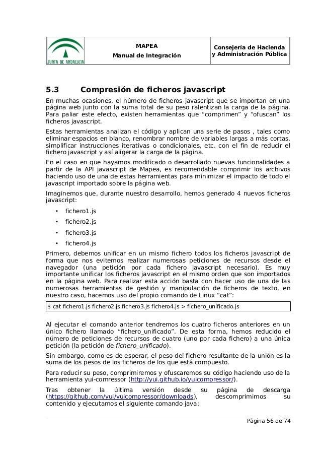 MAPEA Manual de Integración Consejería de Hacienda y Administración Pública 5.3 Compresión de ficheros javascript En mucha...