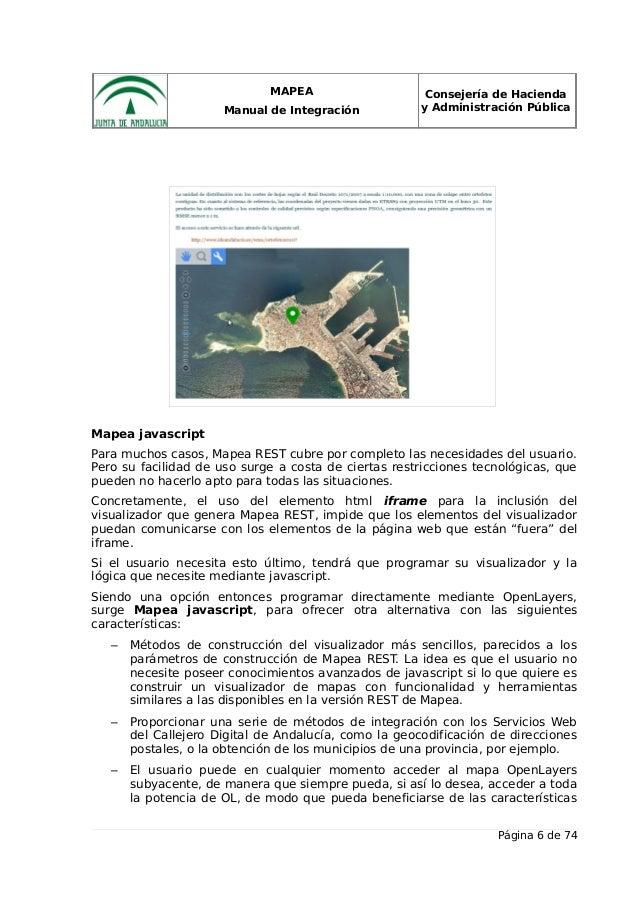 MAPEA Manual de Integración Consejería de Hacienda y Administración Pública Mapea javascript Para muchos casos, Mapea REST...