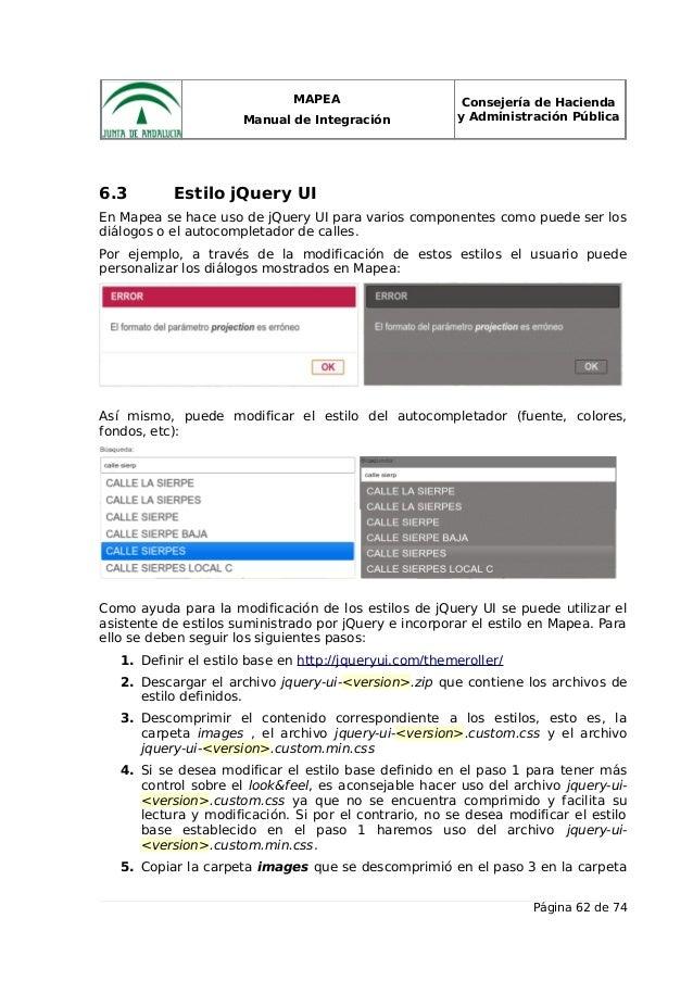MAPEA Manual de Integración Consejería de Hacienda y Administración Pública 6.3 Estilo jQuery UI En Mapea se hace uso de j...