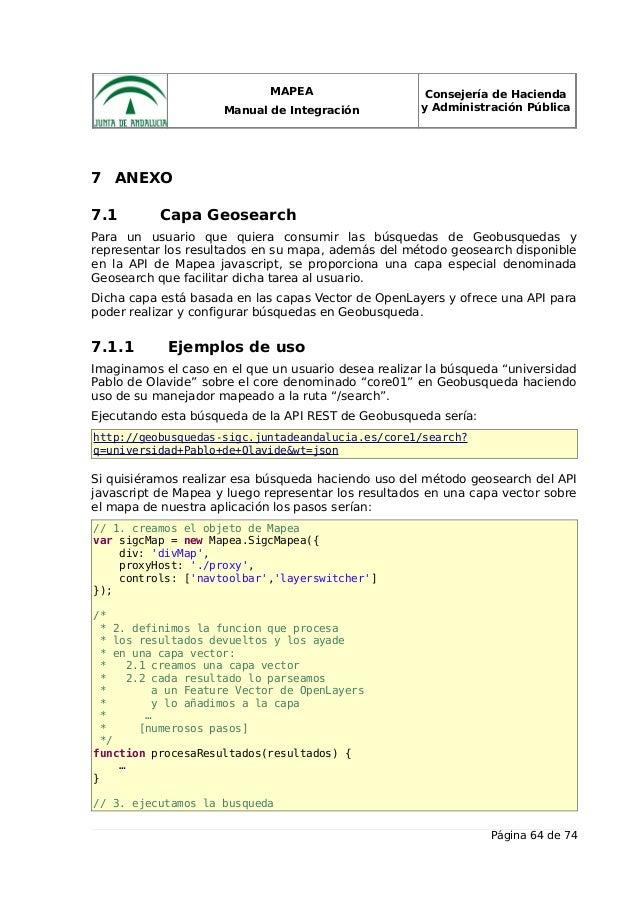 MAPEA Manual de Integración Consejería de Hacienda y Administración Pública 7 ANEXO 7.1 Capa Geosearch Para un usuario que...