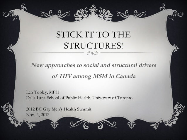 STICK IT TO THE                  STRUCTURES!  New approaches to social and structural drivers             of HIV among MSM...