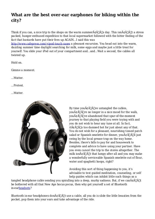What are the best over-ear earphones for biking within the city? Think if you can, a nice trip to the shops on the warm su...