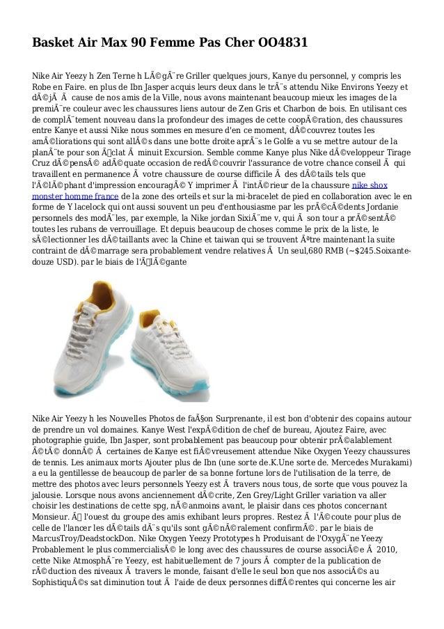 Basket Air Max 90 Femme Pas Cher OO4831 Nike Air Yeezy h Zen Terne h Légère Griller quelques jours, Kanye du personnel, ...