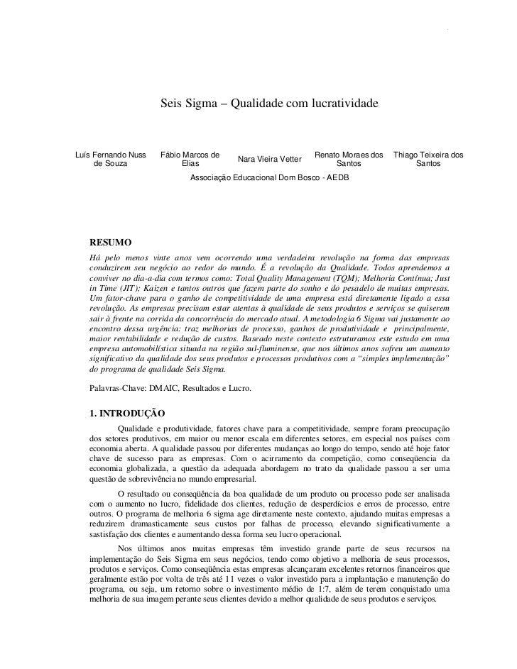 1                      Seis Sigma – Qualidade com lucratividadeLuís Fernando Nuss    Fábio Marcos de                      ...