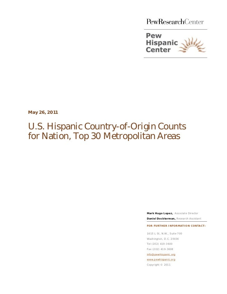 May 26, 2011U.S. Hispanic Country-of-Origin Countsfor Nation, Top 30 Metropolitan Areas                            Mark Hu...