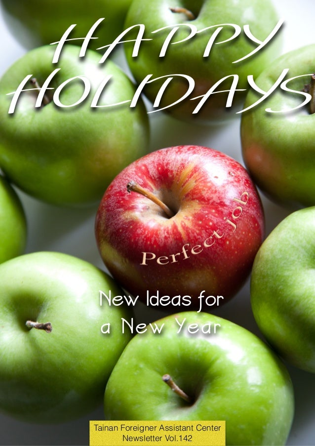HAPPY HOLIDAYS New Ideas for a New Year Tainan Foreigner Assistant Center Newsletter Vol.142