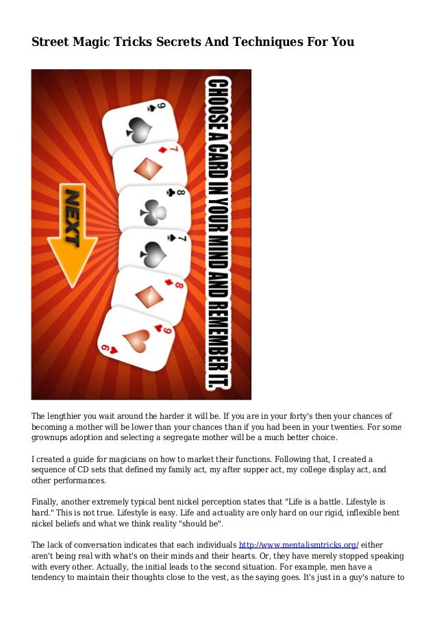 Street Magic Tricks Secrets And Techniques For You The lengthier you wait around the harder it will be. If you are in your...