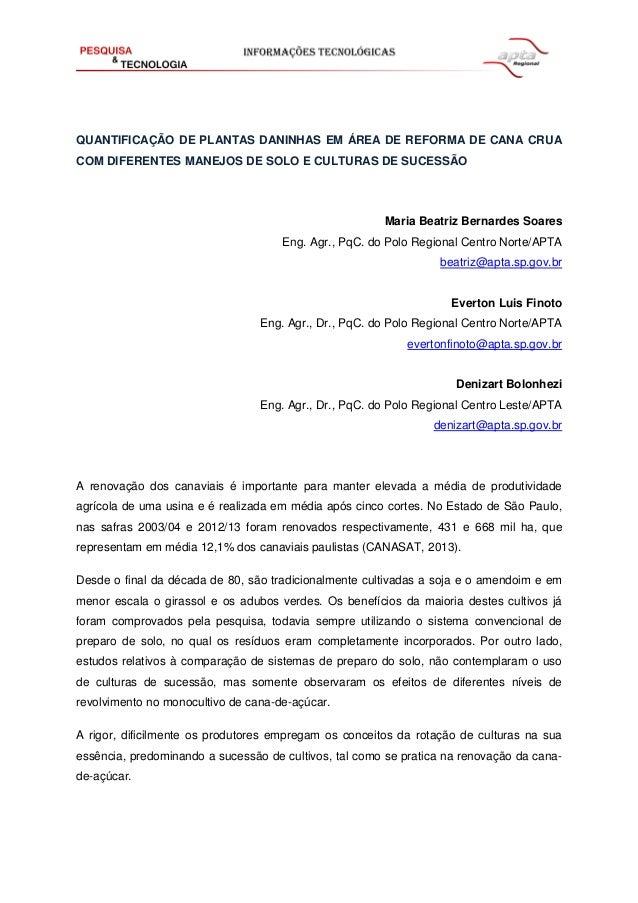 QUANTIFICAÇÃO DE PLANTAS DANINHAS EM ÁREA DE REFORMA DE CANA CRUA COM DIFERENTES MANEJOS DE SOLO E CULTURAS DE SUCESSÃO Ma...
