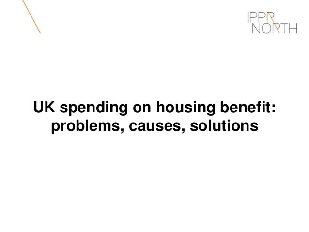 UK spending on housing benefit: problems, causes, solutions