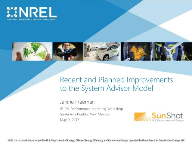 Recent and Planned Improvements to the System Advisor Model Janine Freeman 8th PV Performance Modeling Workshop Santa Ana ...
