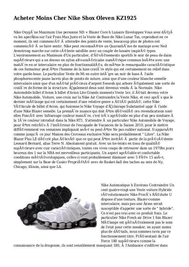 Acheter Moins Cher Nike Shox Oleven KZ1925 Nike Oxygène Maximum Une personne ND + Blazer Core h Lunaire Enveloppez Vous a...