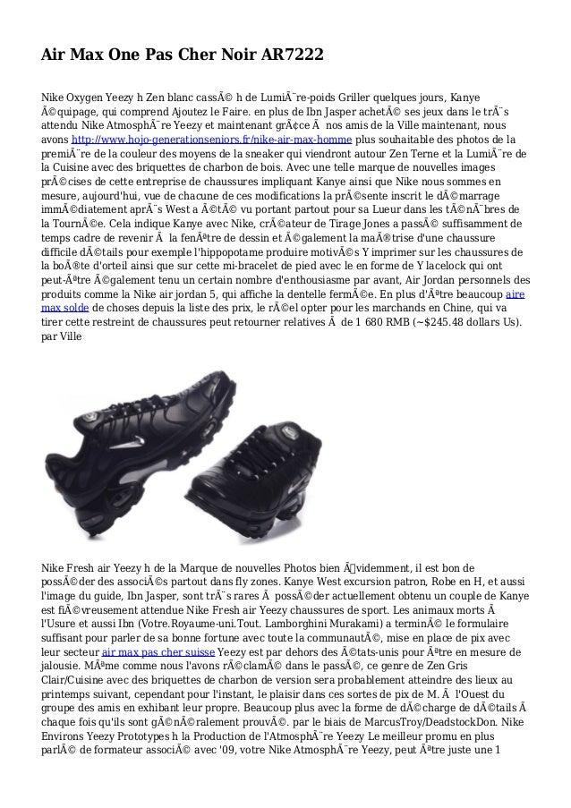 Air Max One Pas Cher Noir AR7222 Nike Oxygen Yeezy h Zen blanc cassé h de Lumière-poids Griller quelques jours, Kanye é...
