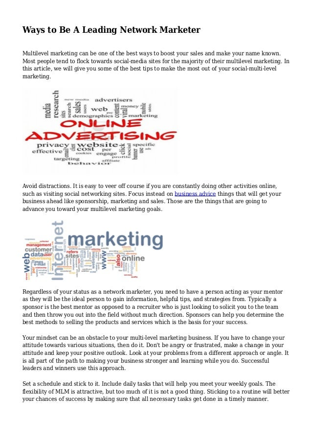 Ways to Be A Leading Network Marketer Multilevel marketing can be one of the best ways to boost your sales and make your n...
