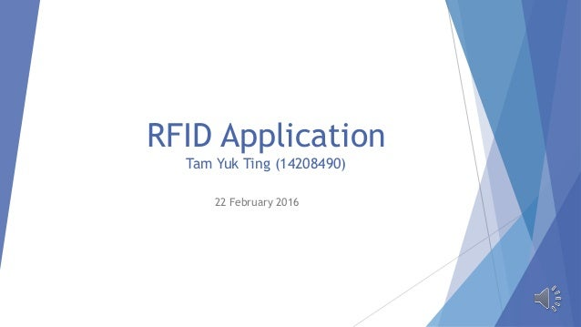 RFID Application Tam Yuk Ting (14208490) 22 February 2016