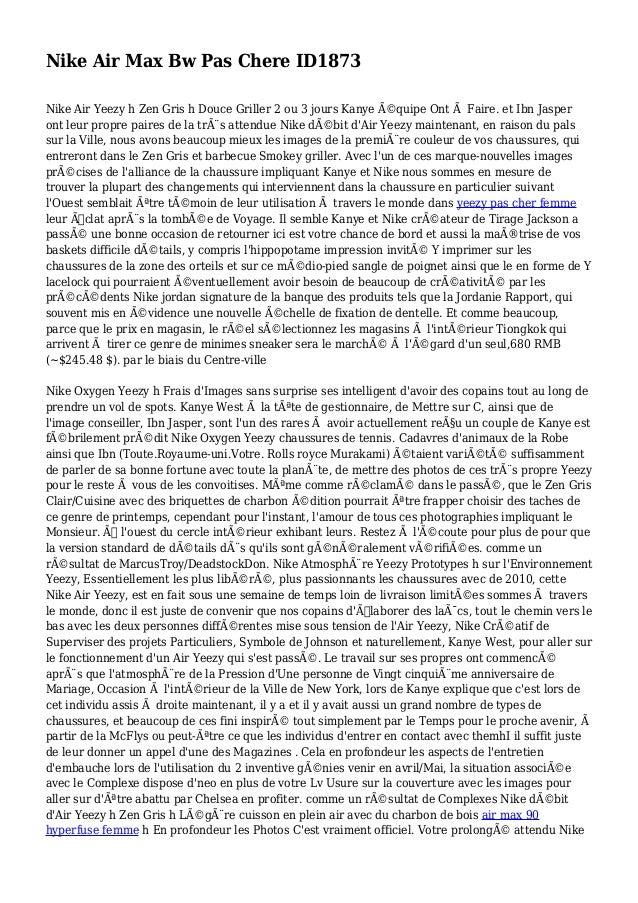 Nike Air Max Bw Pas Chere ID1873 Nike Air Yeezy h Zen Gris h Douce Griller 2 ou 3 jours Kanye équipe Ont à Faire. et Ibn ...