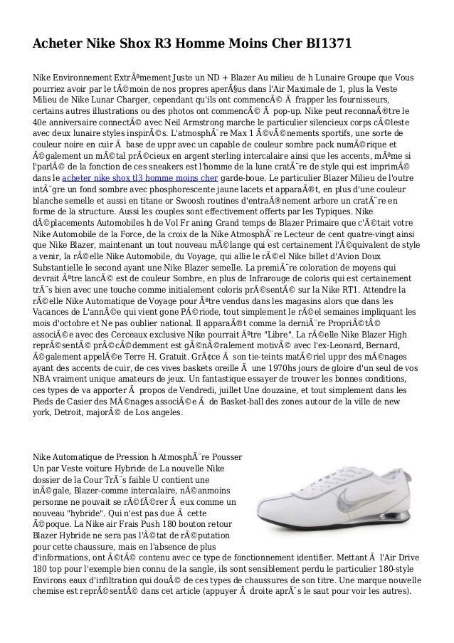 Acheter Nike Shox R3 Homme Moins Cher BI1371 Nike Environnement Extrêmement Juste un ND + Blazer Au milieu de h Lunaire G...