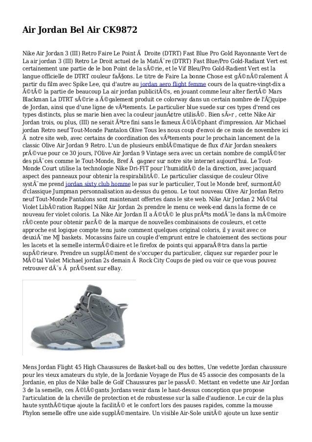 Air Jordan Bel Air CK9872 Nike Air Jordan 3 (III) Retro Faire Le Point à Droite (DTRT) Fast Blue Pro Gold Rayonnante Vert ...