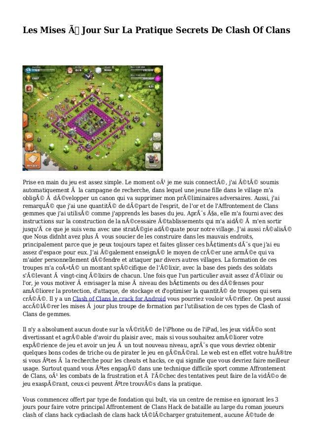 Les Mises À Jour Sur La Pratique Secrets De Clash Of Clans Prise en main du jeu est assez simple. Le moment où je me sui...