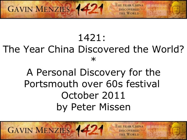 1421:  The Year China Discovered the World? * A Personal Discovery for the Portsmouth over 60s festival  October 2011 by P...