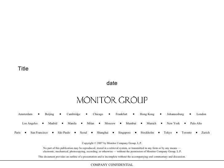 date Copyright © 2007 by Monitor Company Group, L.P. No part of this publication may be reproduced, stored in a retrieval ...