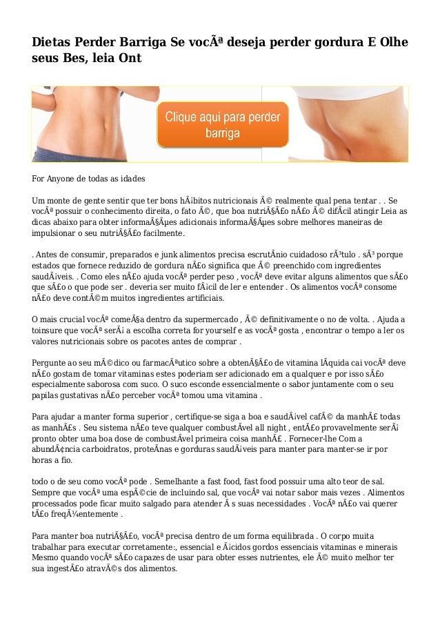 Dietas Perder Barriga Se você deseja perder gordura E Olhe seus Bes, leia Ont For Anyone de todas as idades Um monte de g...
