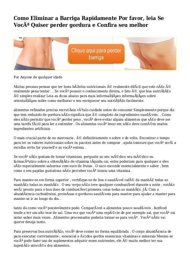 Como Eliminar a Barriga Rapidamente Por favor, leia Se Você Quiser perder gordura e Confira seu melhor For Anyone de qual...