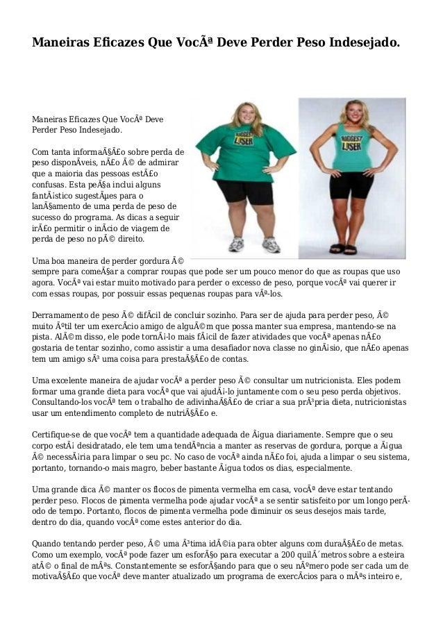 Maneiras Eficazes Que Você Deve Perder Peso Indesejado. Maneiras Eficazes Que Você Deve Perder Peso Indesejado. Com tant...