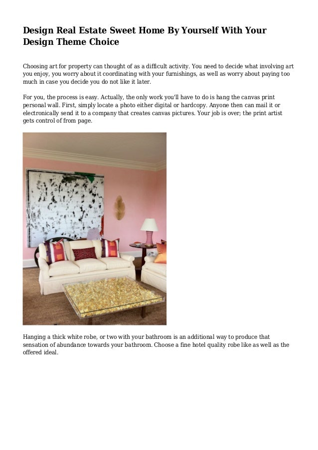 Delightful Design Real Estate Sweet Home By Yourself With Your Design Theme Choice  Choosing Art For Property ...