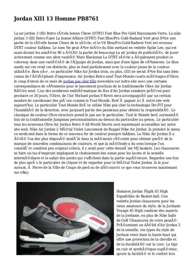 Jordan XIII 13 Homme PB8761 La air jordan 3 (III) Retro réels bonne Chose (DTRT) Fast Blue Pro Gold Rayonnante Verte, La ...