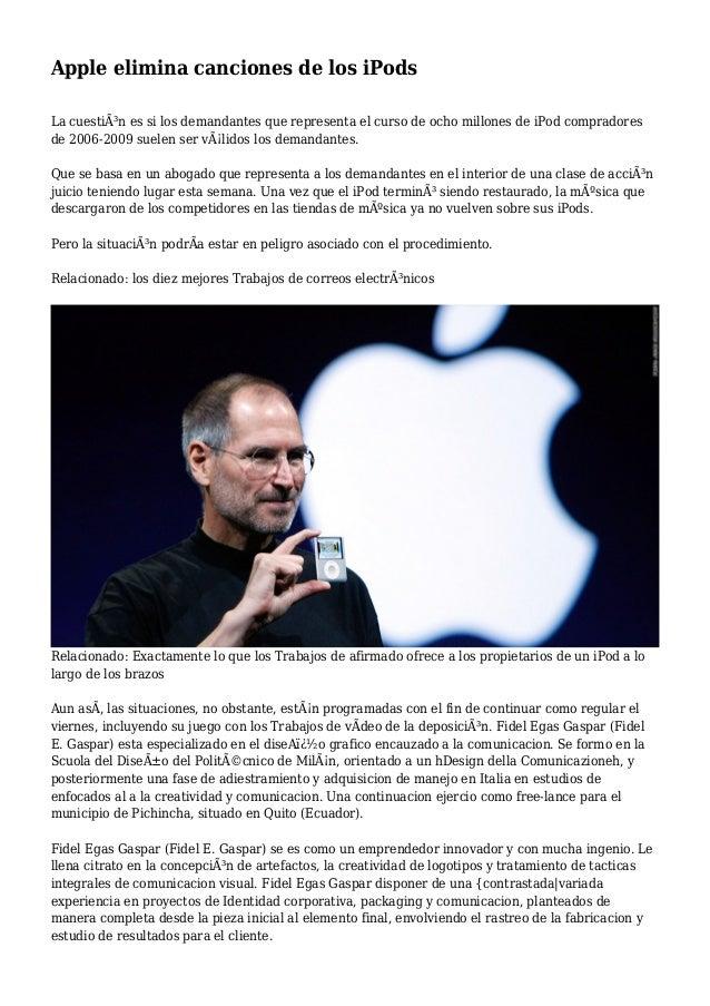 Apple elimina canciones de los iPods La cuestión es si los demandantes que representa el curso de ocho millones de iPod c...