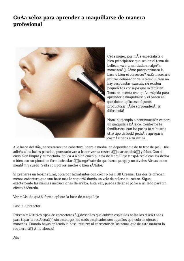 GuÃa veloz para aprender a maquillarse de manera profesional Cada mujer, por más especialista o bien principiante que sea...