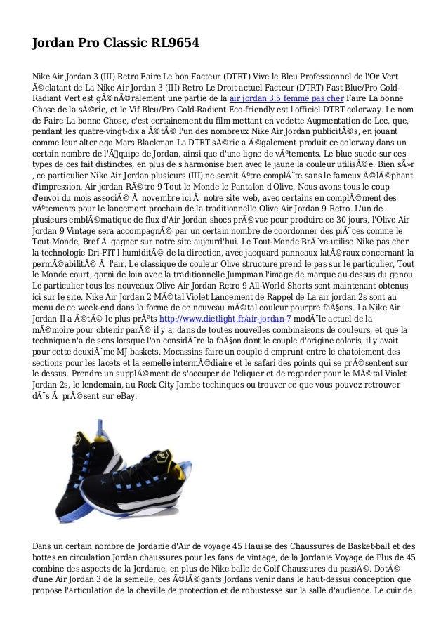 Jordan Pro Classic RL9654 Nike Air Jordan 3 (III) Retro Faire Le bon Facteur (DTRT) Vive le Bleu Professionnel de l'Or Ver...