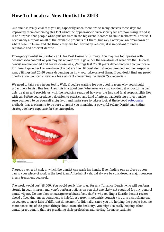 How To Locate a New Dentist In 2013 Our smile is really vital that you us, especially since there are so many choices thes...
