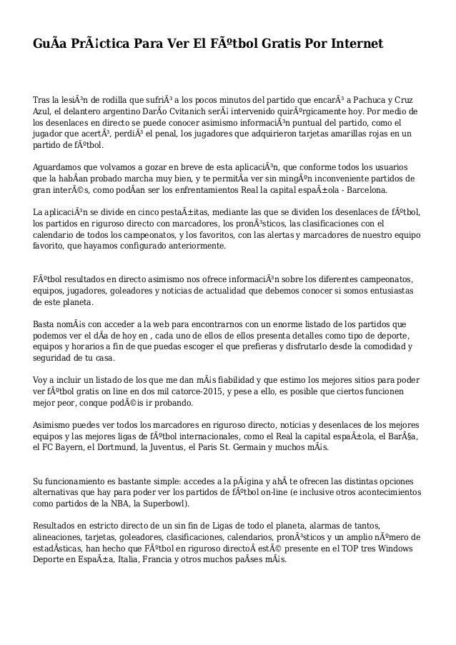 GuÃa Práctica Para Ver El Fútbol Gratis Por Internet Tras la lesión de rodilla que sufrió a los pocos minutos del part...