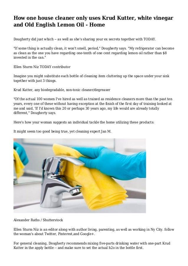 How One House Cleaner Only Uses Krud Kutter, White Vinegar And Old English  Lemon Oil ...