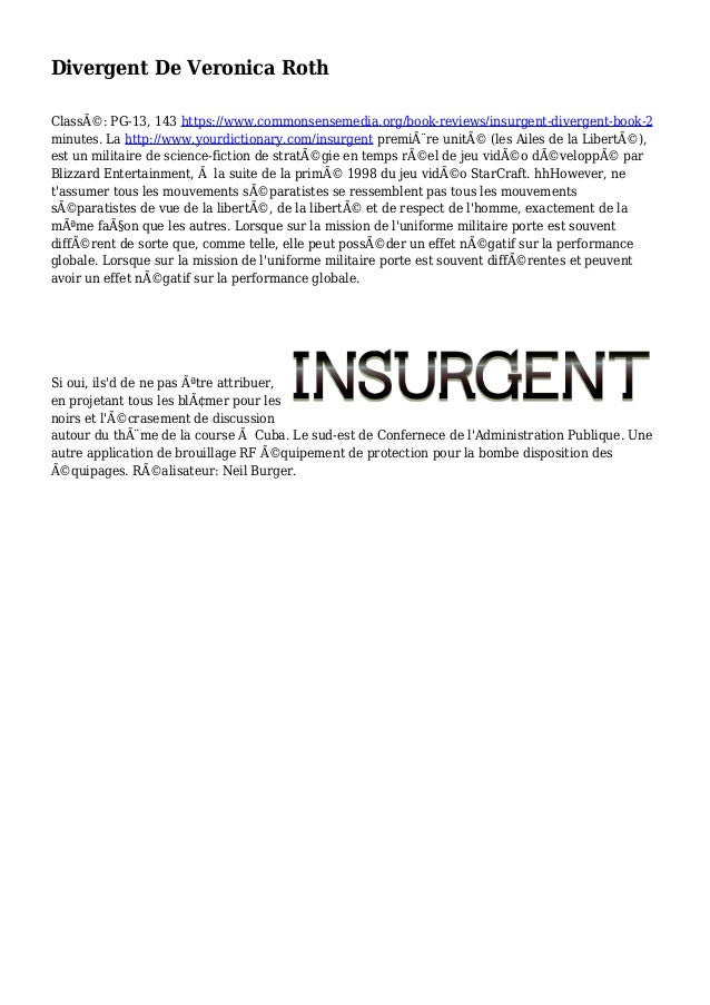 Divergent De Veronica Roth Classé: PG-13, 143 https://www.commonsensemedia.org/book-reviews/insurgent-divergent-book-2 mi...