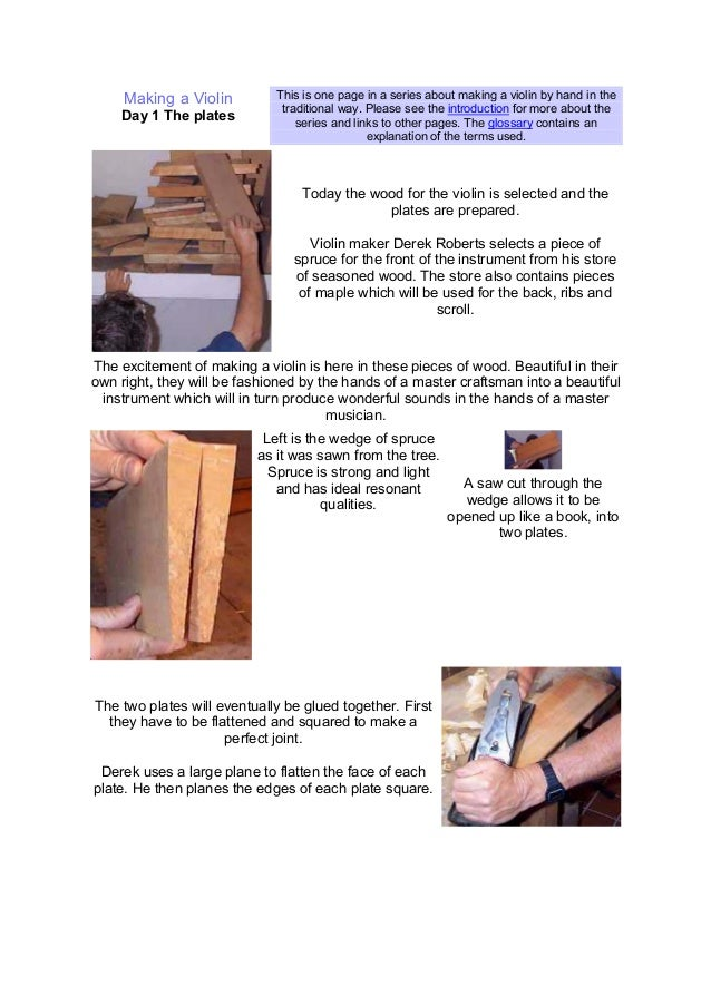 Making a Violin Day 1 The plates This is one page in a series about making a violin by hand in the traditional way. Please...
