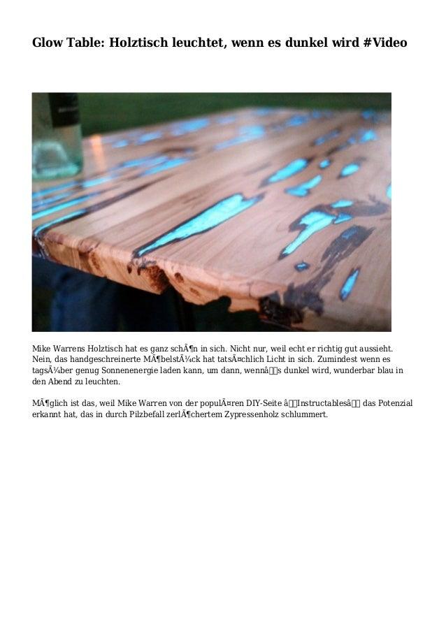 Glow Table: Holztisch leuchtet, wenn es dunkel wird #Video Mike Warrens Holztisch hat es ganz schön in sich. Nicht nur, w...